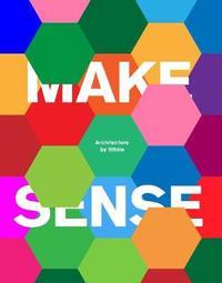 Make Sense by White Arkitekter