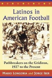 Latinos in American Football by Mario Longoria