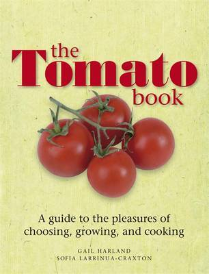 The Tomato Book: How to Grow and Cook Tomatoes by Gail Harland image