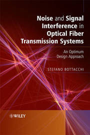 Noise and Signal Interference in Optical Fiber Transmission Systems by Stefano Bottacchi