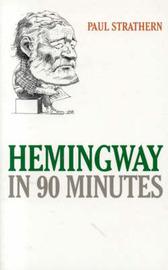 Hemingway in 90 Minutes by Paul Strathern
