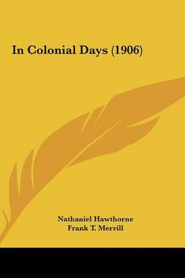 In Colonial Days (1906) by Nathaniel Hawthorne image