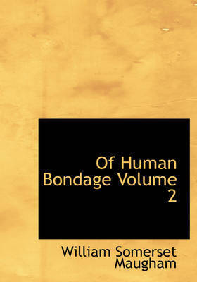 Of Human Bondage Volume 2 by William Somerset Maugham