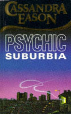 Psychic Suburbia by Cassandra Eason