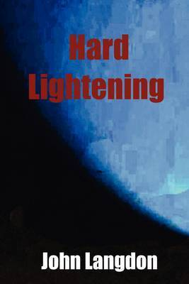 Hard Lightening by John Langdon