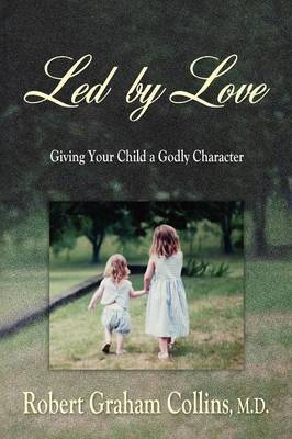 Led by Love by Robert Graham Collins