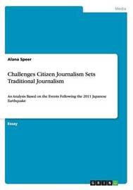 Challenges Citizen Journalism Sets Traditional Journalism by Alana Speer