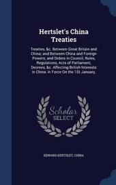 Hertslet's China Treaties by Edward Hertslet
