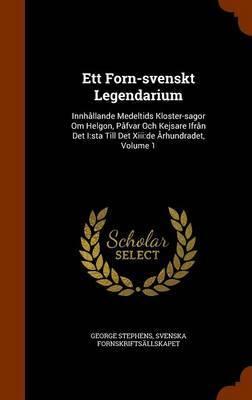 Ett Forn-Svenskt Legendarium by George Stephens