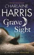 Grave Sight : Harper Connelly #1 (Uk Ed.) by Charlaine Harris
