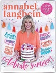 Annabel Langbein A Free Range Life: Celebrate Summer by Annabel Langbein