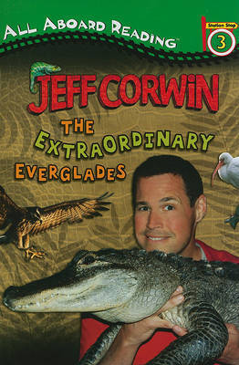 The Extraordinary Everglades by Jeff Corwin image