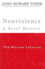 Nonviolence - A Brief History by John Howard Yoder image