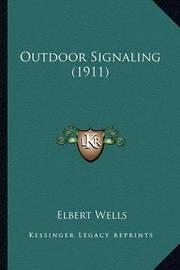 Outdoor Signaling (1911) by Elbert Wells