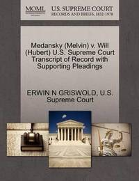 Medansky (Melvin) V. Will (Hubert) U.S. Supreme Court Transcript of Record with Supporting Pleadings by Erwin N. Griswold