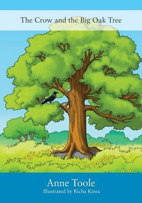 The Crow and the Big Oak Tree by Anne Toole