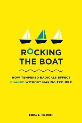 Rocking the Boat by Debra E. Meyerson image