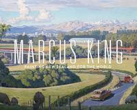 Marcus King: Painting New Zealand for the world by Peter Alsop