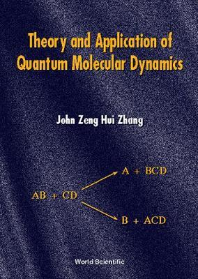 Theory And Application Of Quantum Molecular Dynamics by John Zeng Hui Zhang
