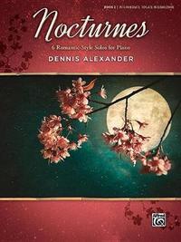 Nocturnes, Bk 2 by Dennis Alexander