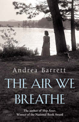 The Air We Breathe by Andrea Barrett image