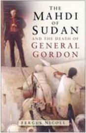 The Mahdi of Sudan and the Death of General Gordon by Fergus Nicoll image