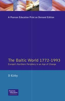The Baltic World 1772-1993 by D Kirby