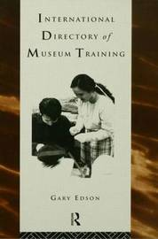 International Directory of Museum Training by Gary Edson image