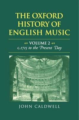 The Oxford History of English Music: Volume 2: c.1715 to the Present Day by John Caldwell image