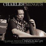 Tijuana Moods / Mingus Ah Um (2LP) by Charles Mingus