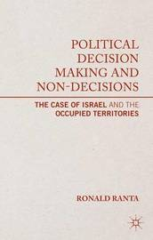 Political Decision Making and Non-Decisions by Ronald Ranta