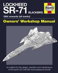 Haynes Lockheed SR-71 Blackbird Owners Workshop Manual by Steve Davies