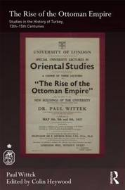 The Rise of the Ottoman Empire by Paul Wittek image