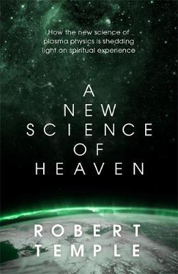 A New Science of Heaven by Robert Temple