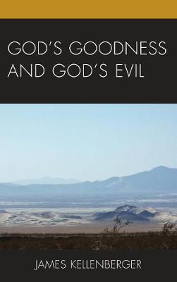 God's Goodness and God's Evil by James Kellenberger image