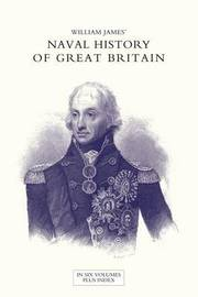 Naval History of Great Britain from the Declaration of War by France in 1793 to the Accession of George IV Volume Seven by William James