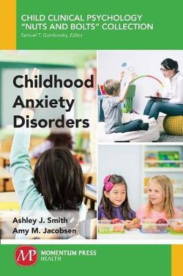 Childhood Anxiety Disorders by Ashley J Smith