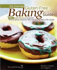 The Essential Gluten-Free Baking Guide Part 1 (Enhanced Edition) by Brittany Angell