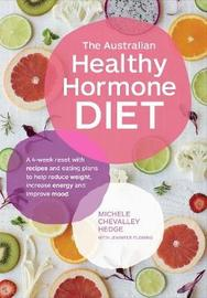 The Australian Healthy Hormone Diet by Michele Chevalley Hedge