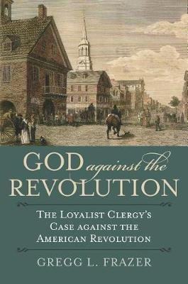 God against the Revolution by Gregg L Frazer image