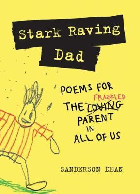 Stark Raving Dad by Sanderson Dean