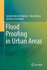 Flood Proofing in Urban Areas by Daniele Fabrizio Bignami