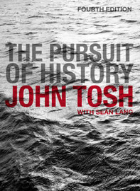 The Pursuit of History: Aims, Methods and New Directions in the Study of Modern History by John Tosh image