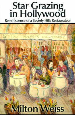 Star Grazing in Hollywood: Reminiscence of a Beverly Hills Restaurateur (Recollections and Recipes) by Milton Weiss image