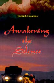 Awakening the Silence by Elizabeth Hourihan