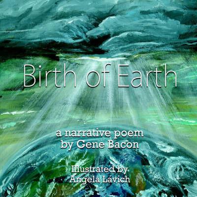 Birth of Earth by Gene Bacon