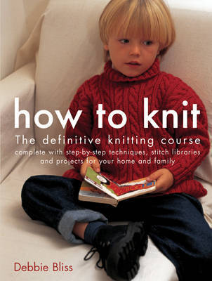 How to Knit by Debbie Bliss