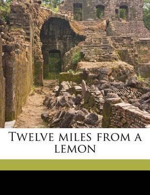 Twelve Miles from a Lemon by Gail Hamilton