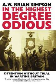 In the Highest Degree Odious by A W Brian Simpson