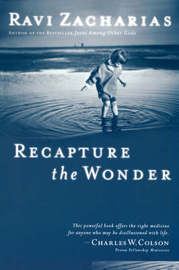 Recapture the Wonder by Ravi Zacharias
